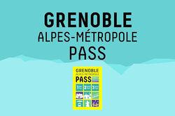 Grenoble-Alpes Métropole Pass, bougez, explorez, découvrez !