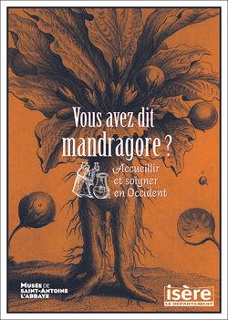 """Expo """"Vous avez dit Mandragore ?"""" à St-Antoine-l'Abbaye"""