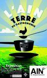 """Expo : """"L'Ain, Terre de Gastronomie. Un avant-goût"""""""