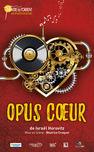 Théâtre : Opus Coeur