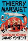 """Thierry Marquet dans """"Carrément méchant, jamais content"""""""