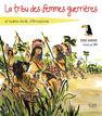 """Présentation de l'album jeunesse """"La tribu des femmes guerrières et autres récits d'Amazonie"""""""