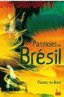 Exposition - Passions du Brésil