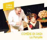 """Comédie en Gaga """"La Pampille"""" - COMPLET"""