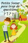 Petite soeur pose trop de questions