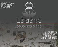 Visites flash de l'exposition : Lémenc sous nos pieds, les origines de Chambéry révélées par l'archéologie _ Nuit des musées 2020