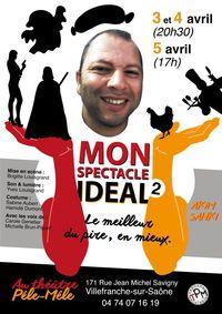 """Théâtre """" Mon spectacle idéal 2 """""""