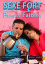 SEXE FORT PARENTS FAIBLES