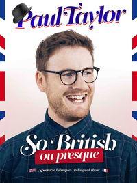 Paul Taylor - So British ou presque