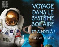 Fermée jusqu'à nouvel ordre : Exposition : Voyage dans le système solaire... et au-delà !