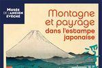 """Expo l'art Ukiyo-E """"Montagne et Paysage dans l'estampe japonaise"""""""